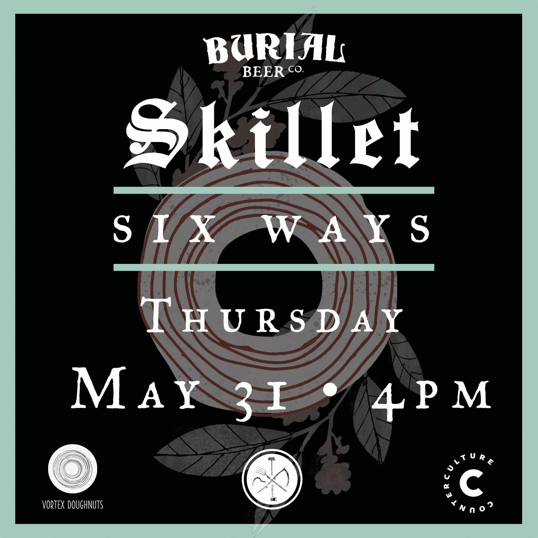 Skillet Six Ways & Vortex Donut Pairing