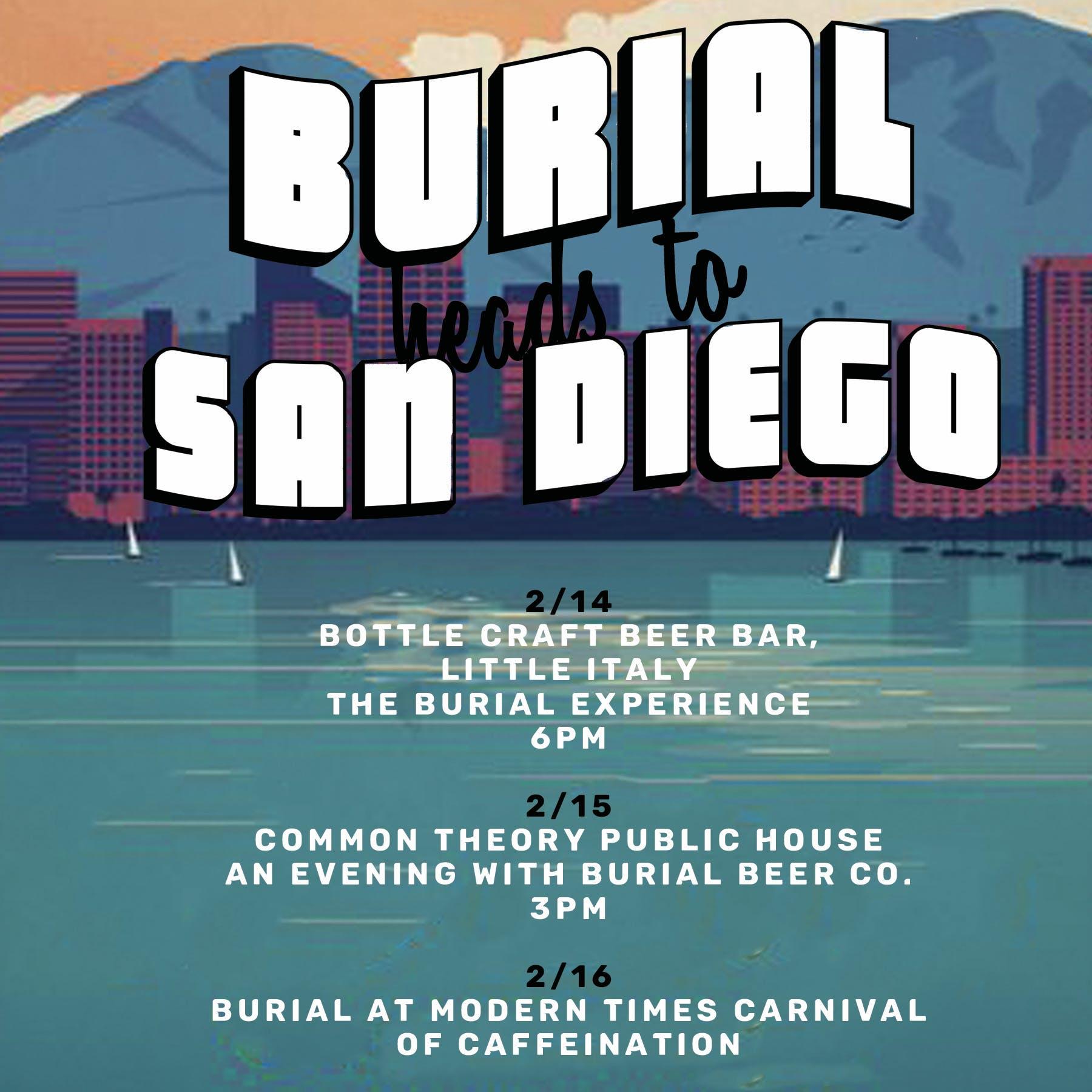 Burial Heads To San Diego